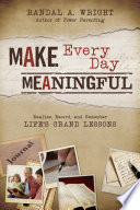 Make Every Day Meaningful
