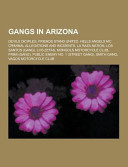 Gangs in Arizona Consists Of Articles Available From Wikipedia Or