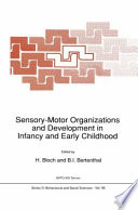 Sensory Motor Organizations and Development in Infancy and Early Childhood