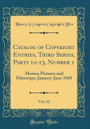 Catalog of Copyright Entries  Third Series  Parts 12 13  Number 1  Vol  22