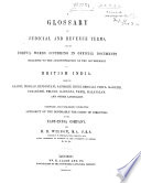 A Glossary of Judicial and Revenue Terms  and of Useful Words Occurring in Official Documents Relating to the Administration of the Government of British India  from the Arabic  Persian  Hindust  n       and Other Languages