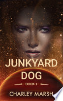 Junkyard Dog Of Deep Space Between The Stars Loves
