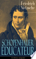 illustration Schopenhauer éducateur (L'édition intégrale)