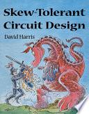 Skew Tolerant Circuit Design