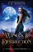 Wings Destruction The Vampire And Angel Wars