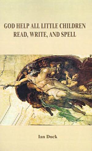God Help All Little Children Read, Write and Spell