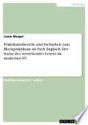 Praktikumsbericht und Facharbeit zum Blockpraktikum im Fach Englisch  Der Status des verstehendes Lesens im modernen FU