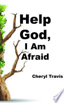Help God I Am Afraid