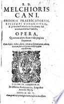 R. D. Melchioris Cani ... opera, etc. [Edited by R. Vadilaus.]
