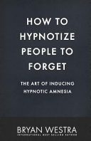 How to Hypnotize People to Forget