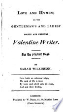 Love and Hymen; or The gentleman's and ladies' polite and original valentine writer