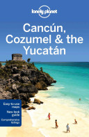 Cancun  Cozumel and the Yucatan