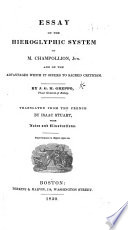 Essay on the Hieroglyphic system of M  Champollion Junr      Translated from the French by Isaac Stuart  with notes and illustrations   and a preface by Moses Stuart