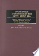 Cooperative Monitoring In The South China Sea : the light of confidence-building measures that...