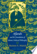 Alfarabi and the Foundation of Islamic Political Philosophy