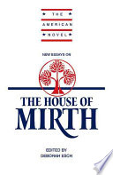 New Essays on 'The House of Mirth' by Deborah Esch
