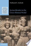 Syrian Identity in the Greco-Roman World
