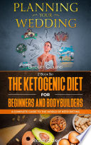 Planning Your Wedding The Ketogenic Diet For Beginners And Bodybuilders