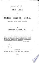 The Life of James Deacon Hume  Secretary of the Board of Trade