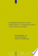 Ethikbegründungen zwischen Universalismus und Relativismus