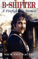 B Shifter  A Firefighter s Memoir