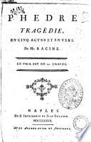 Phedre tragedie  en cinq actes et en vers  De Mr  Racine