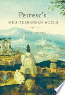 Peiresc s Mediterranean World