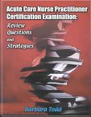 Acute Care Nurse Practitioner Certification Examination