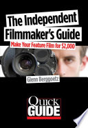 The Independent Filmmaker s Guide