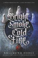 Bright Smoke  Cold Fire Book PDF