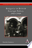 Bulgaria In British Foreign Policy 1943 1949 book