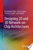 Designing 2D and 3D Network on Chip Architectures