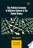 The Political Economy of Welfare Reform in the United States