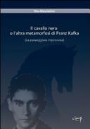 Il cavallo nero  o  L altra metamorfosi di Franz Kafka