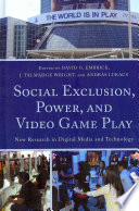 Social Exclusion  Power  and Video Game Play