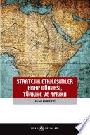 Stratejik Etkileşimler: Arap Dünyası, Türkiye ve Afrika