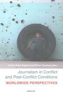 Journalism in Conflict and Post-conflict Conditions