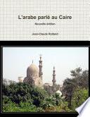 L arabe parl   au Caire