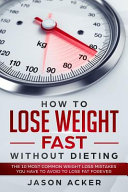 How To Lose Weight Fast Without Dieting