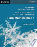 Cambridge International As And A Level Mathematics Pure Mathematics 1 Coursebook