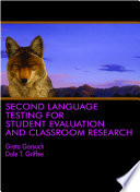 Second Language Testing For Student Evaluation And Classroom Research