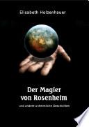 Der Magier von Rosenheim: und andere unhemliche Geschichten