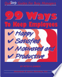 99 Ways To Keep Employees Happy Satisfied Motivated And Productive