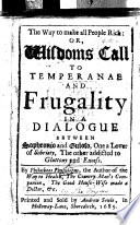 The Way To Make All People Rich Or Wisdom S Call To Temperance And Frugality In A Dialogue Between Sophronio And Guloso By Philotheos Physiologus