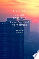 Racism  Class and the Racialized Outsider