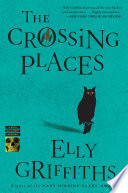 The Crossing Places by Elly Griffiths