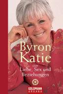 Byron Katie   ber Liebe  Sex und Beziehungen