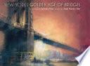New York s Golden Age of Bridges
