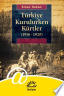 Türkiye Kurulurken Kürtler (1916 -1920)