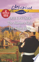 The Marine's Baby & His Texas Bride : baby the us marine corps made...
